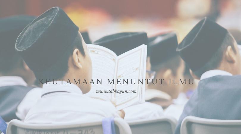 keutamaan menuntut ilmu menurut islam