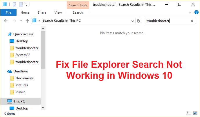 Fix File Explorer Search Not Working in Windows 10
